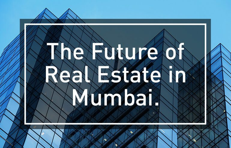 Coming 6 months for Real Estate in Mumbai – Mr. Nayan A. Shah